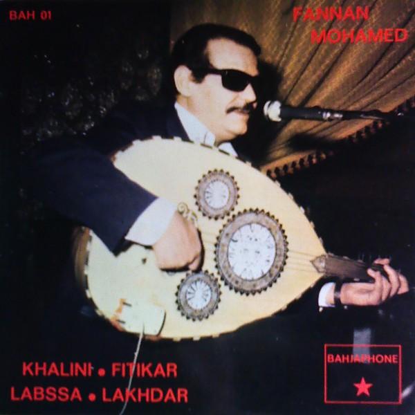 Fannan Mohamed - Khalini Fitikar / Labssa Lakhdar