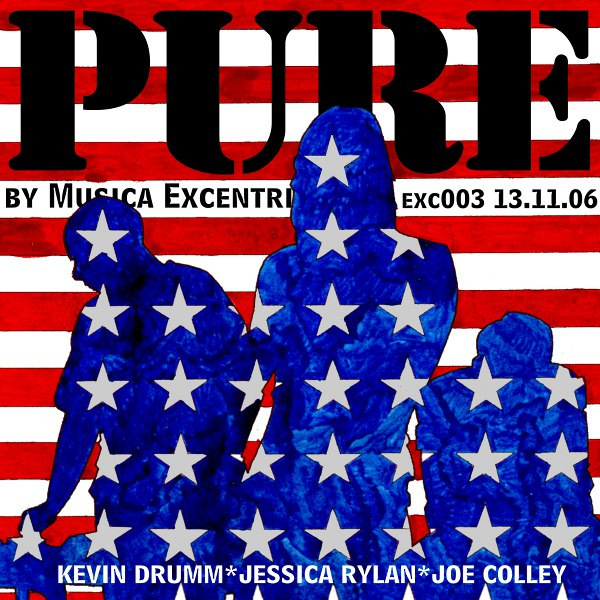 Kevin Drumm, Jessica Rylan, Joe Colley - Pure