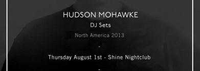 Hudson Mohawke @ Shine