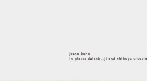 Jason Kahn - In Place: Daiktoku-ji And Shibuya Crossing