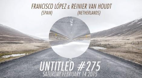 Francisco López & Reinier van Houdt @ Orpheum Annex