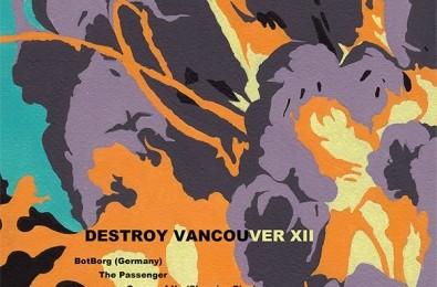 Destroy Vancouver XII @ VIVO
