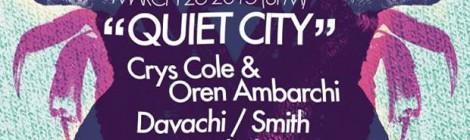 March 26, 2015 - crys cole + Oren Ambarchi | Davachi + Smith | Lucas Abela @ Quiet City