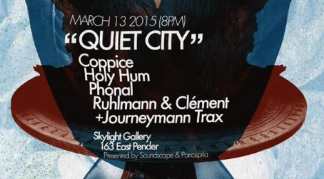 March 13, 2015 -  Coppice | Holy Hum | Phonal | Ruhlmann + Clement @ Quiet City
