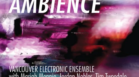 EVENT: Vancouver Electronic Ensemble - Ambience
