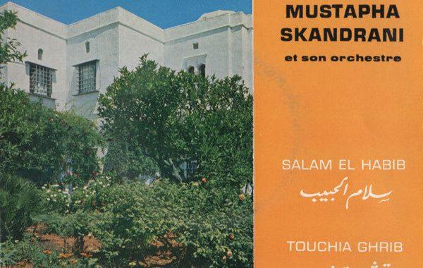 Mustapha Skandrani Et Son Orchestre - Salam El Habib / Touchia Ghrib