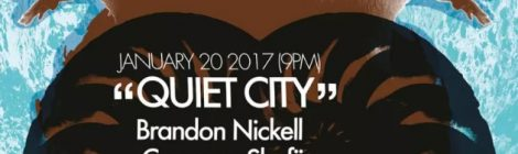 Drumm, Nickell, Shafii, Rusalka, Carrière @ QUIET CITY #31