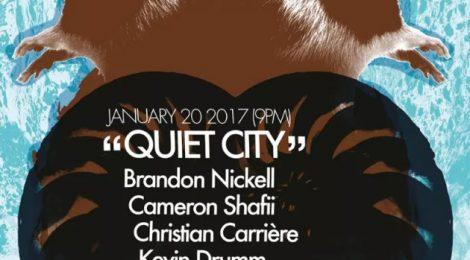 Drumm, Nickell, Shafii, Rusalka, Carrière @ QUIET CITY #31